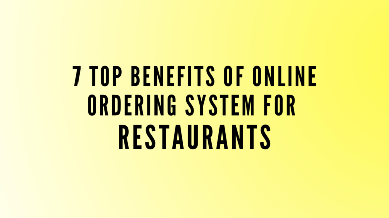 7 Benefits Of Online Ordering System for Restaurants
