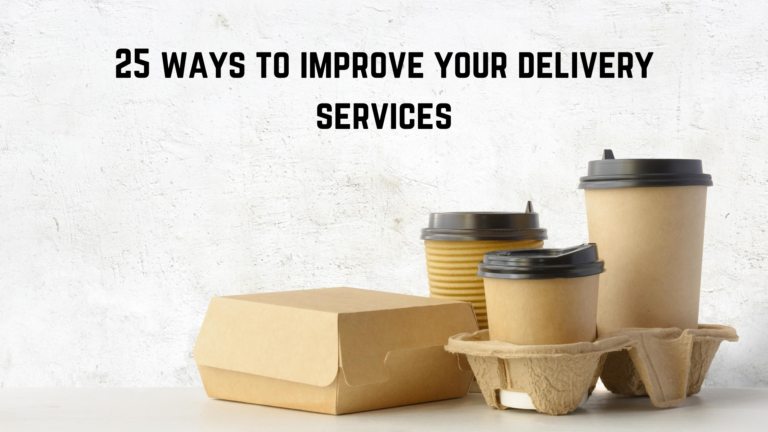 Best 25 ways to improve Restaurant's Delivery Services