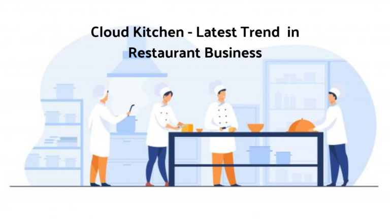 Cloud Kitchen: The Latest Trend in Restaurant Business