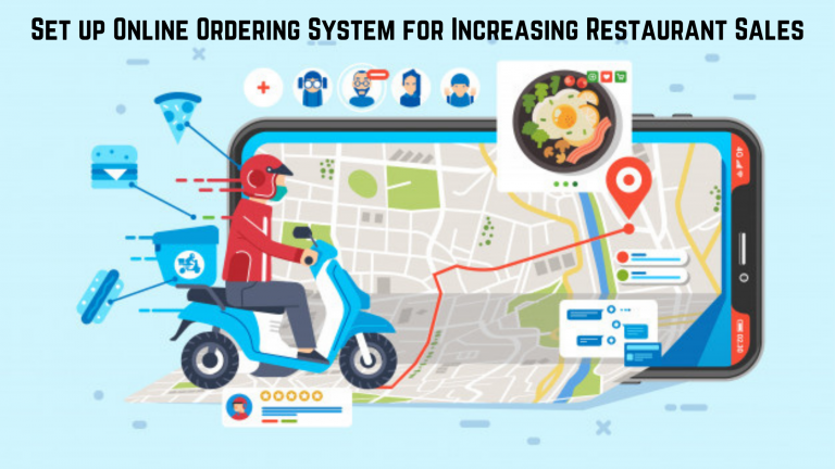 How to Set Up an Online Ordering System for Increasing Restaurant Sales?